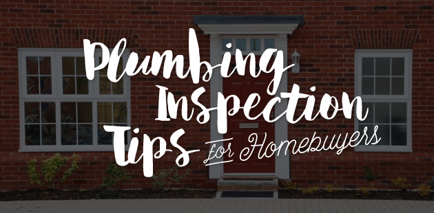 plumbing inspections tips for homebuyers text
